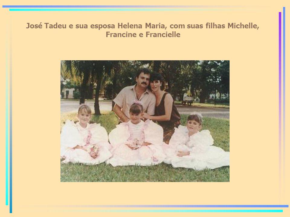 José Tadeu e sua esposa Helena Maria, com suas filhas Michelle, Francine e Francielle