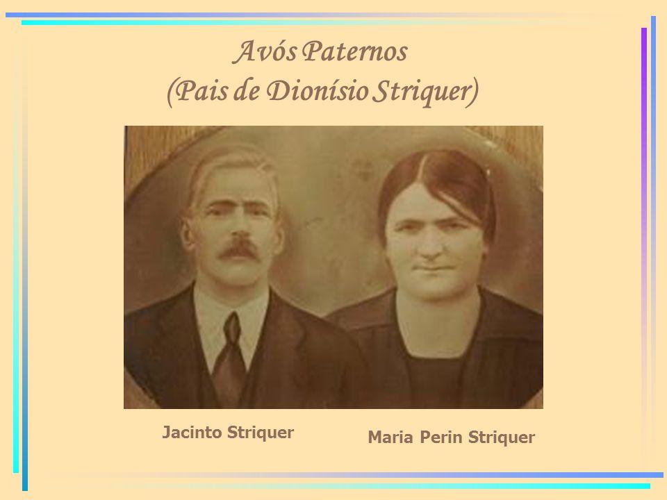 Avós Paternos (Pais de Dionísio Striquer)