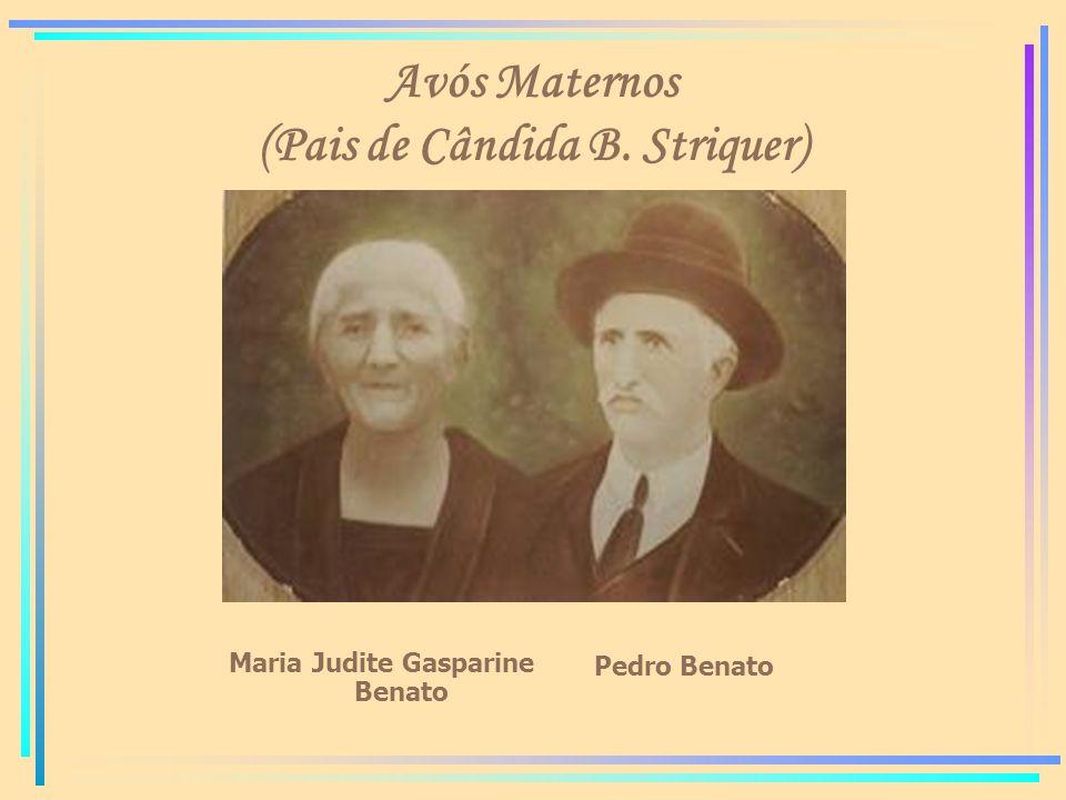 Avós Maternos (Pais de Cândida B. Striquer)