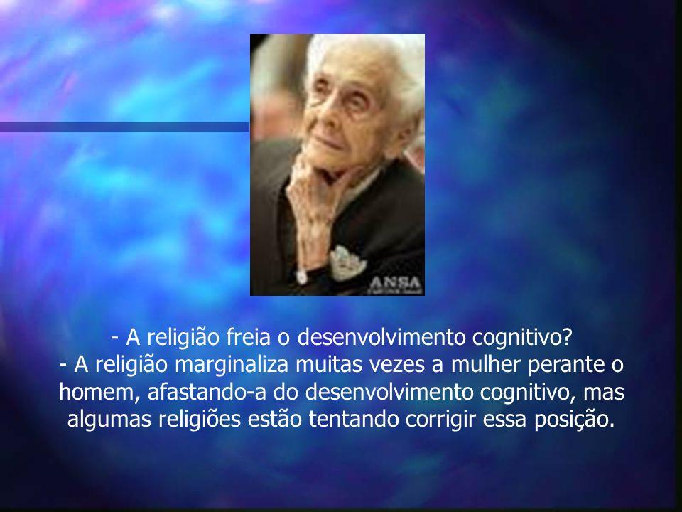 - A religião freia o desenvolvimento cognitivo