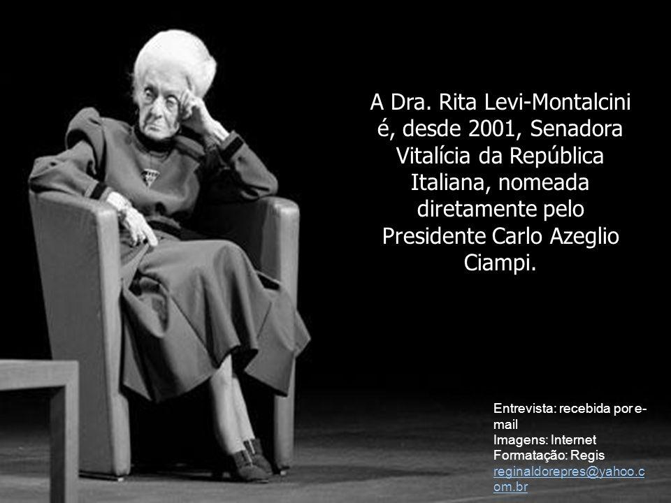 A Dra. Rita Levi-Montalcini é, desde 2001, Senadora