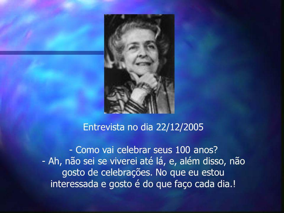 Entrevista no dia 22/12/2005 - Como vai celebrar seus 100 anos