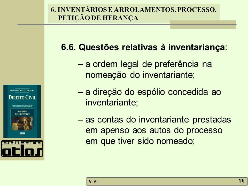 6.6. Questões relativas à inventariança: