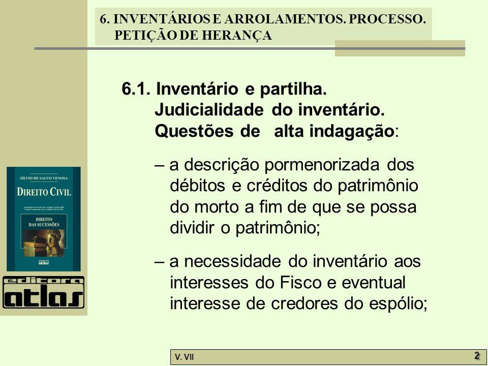 6. 1. Inventário e partilha. Judicialidade do inventário