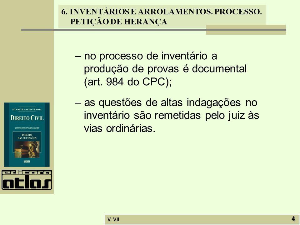 – no processo de inventário a produção de provas é documental (art