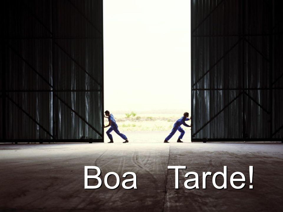 Boa Tarde!
