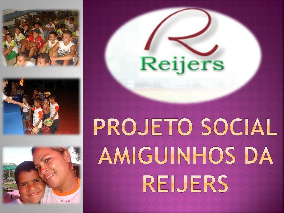 PROJETO SOCIAL AMIGUINHOS DA REIJERS