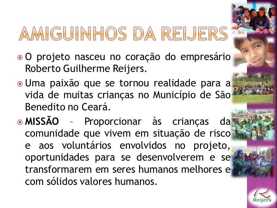 AMIGUINHOS DA REIJERS O projeto nasceu no coração do empresário Roberto Guilherme Reijers.