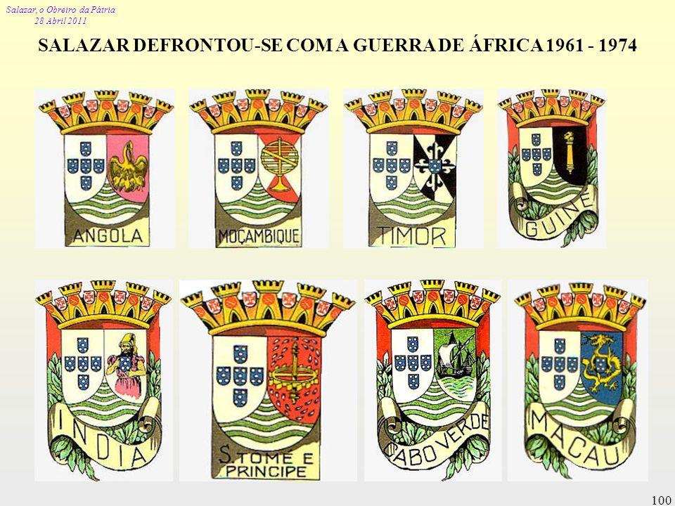SALAZAR DEFRONTOU-SE COM A GUERRA DE ÁFRICA 1961 - 1974