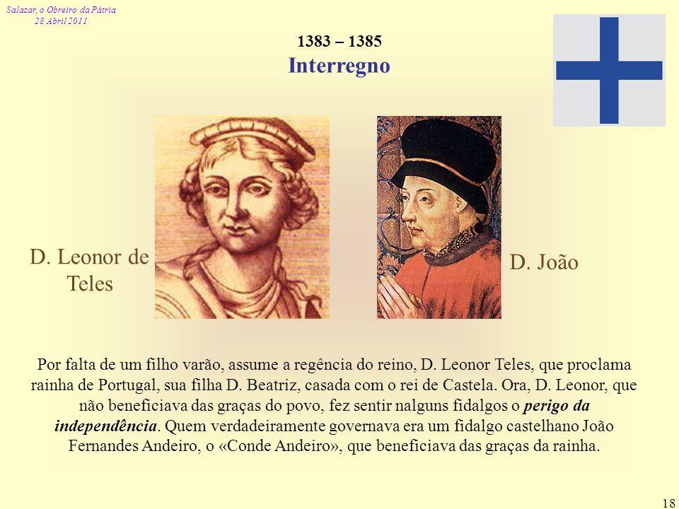 Interregno D. Leonor de Teles D. João 1383 – 1385