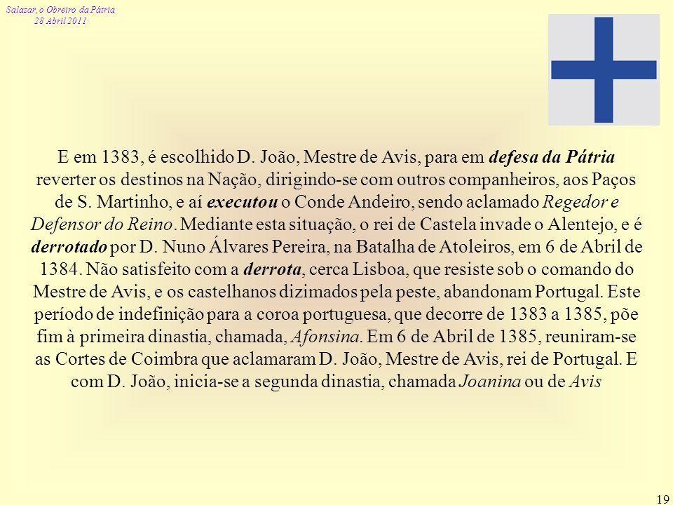 E em 1383, é escolhido D.
