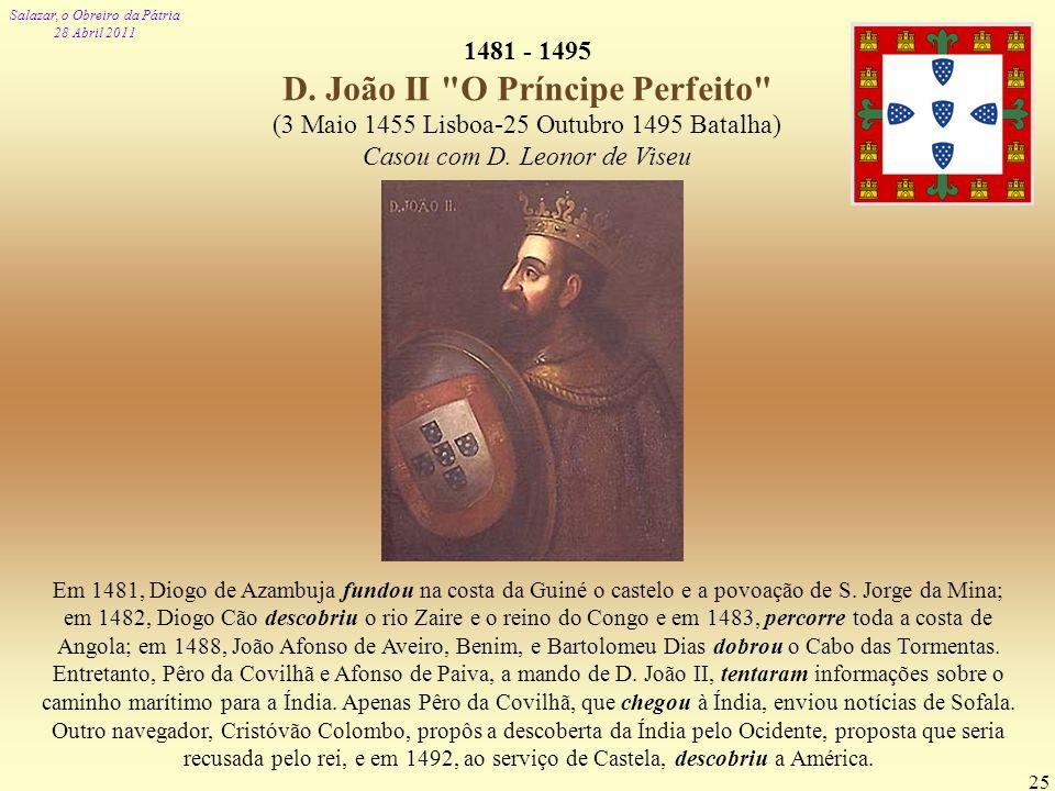 1481 - 1495 D. João II O Príncipe Perfeito