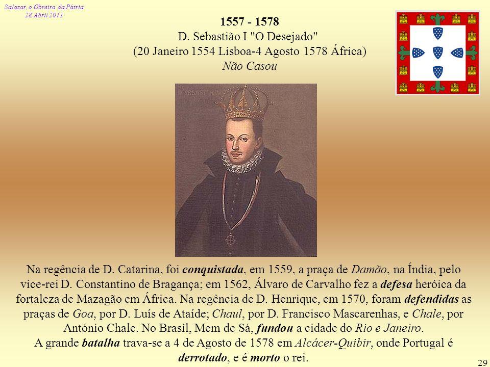 1557 - 1578 D. Sebastião I O Desejado