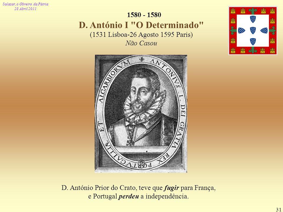 1580 - 1580 D. António I O Determinado