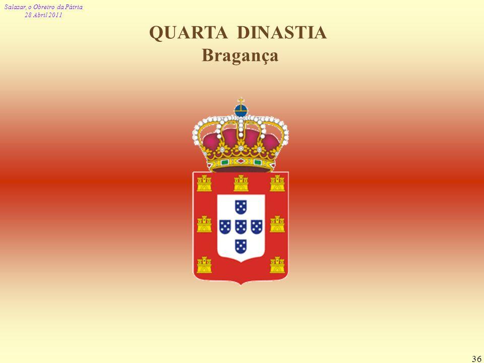 QUARTA DINASTIA Bragança