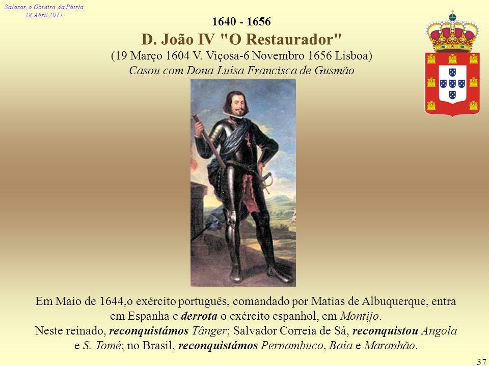 1640 - 1656 D. João IV O Restaurador