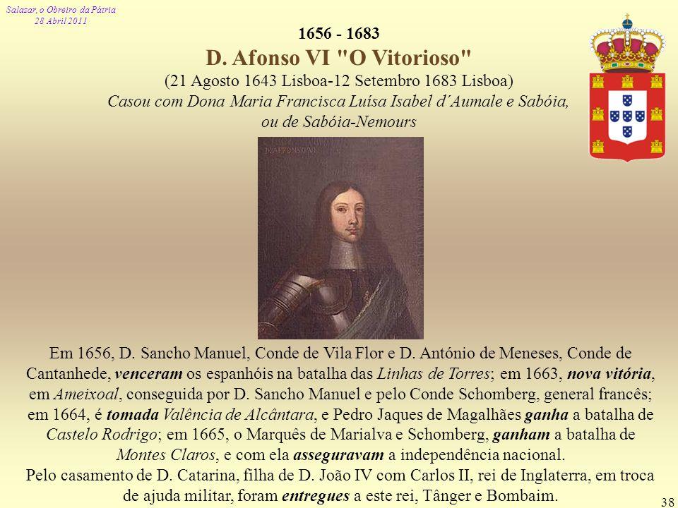 1656 - 1683 D. Afonso VI O Vitorioso