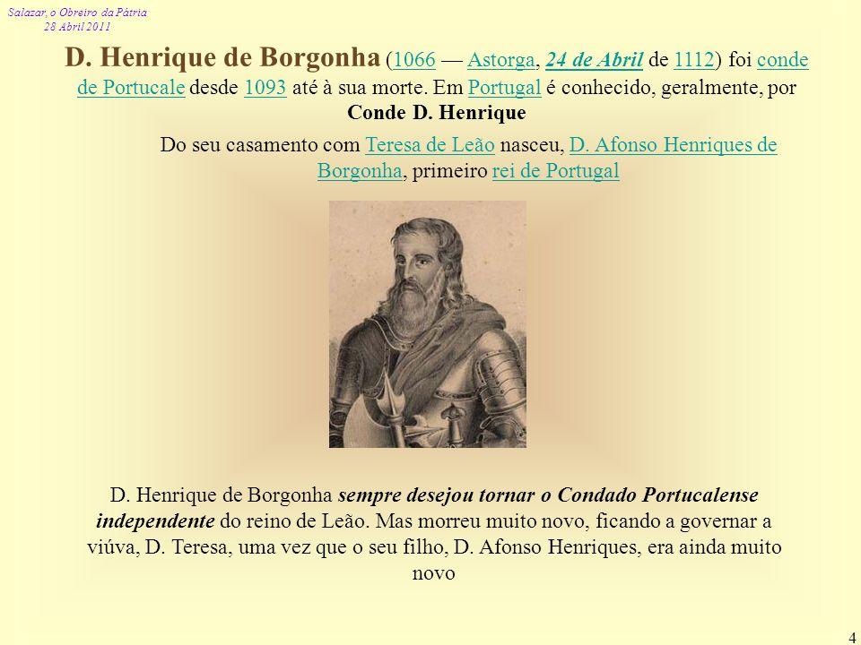 D. Henrique de Borgonha (1066 — Astorga, 24 de Abril de 1112) foi conde de Portucale desde 1093 até à sua morte. Em Portugal é conhecido, geralmente, por Conde D. Henrique