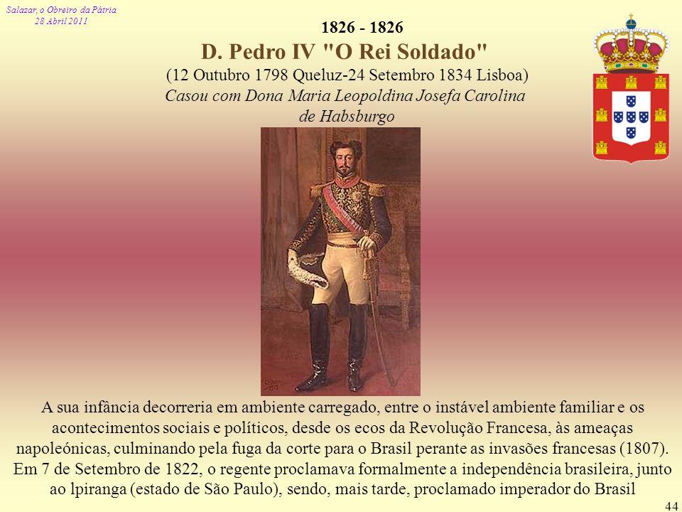 1826 - 1826 D. Pedro IV O Rei Soldado