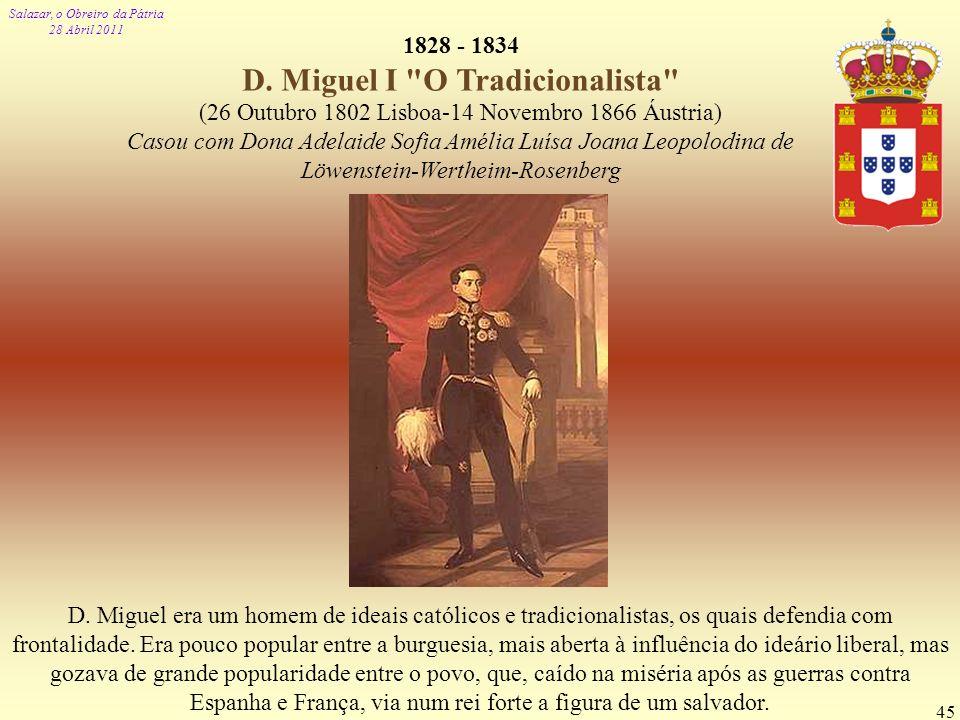 1828 - 1834 D. Miguel I O Tradicionalista