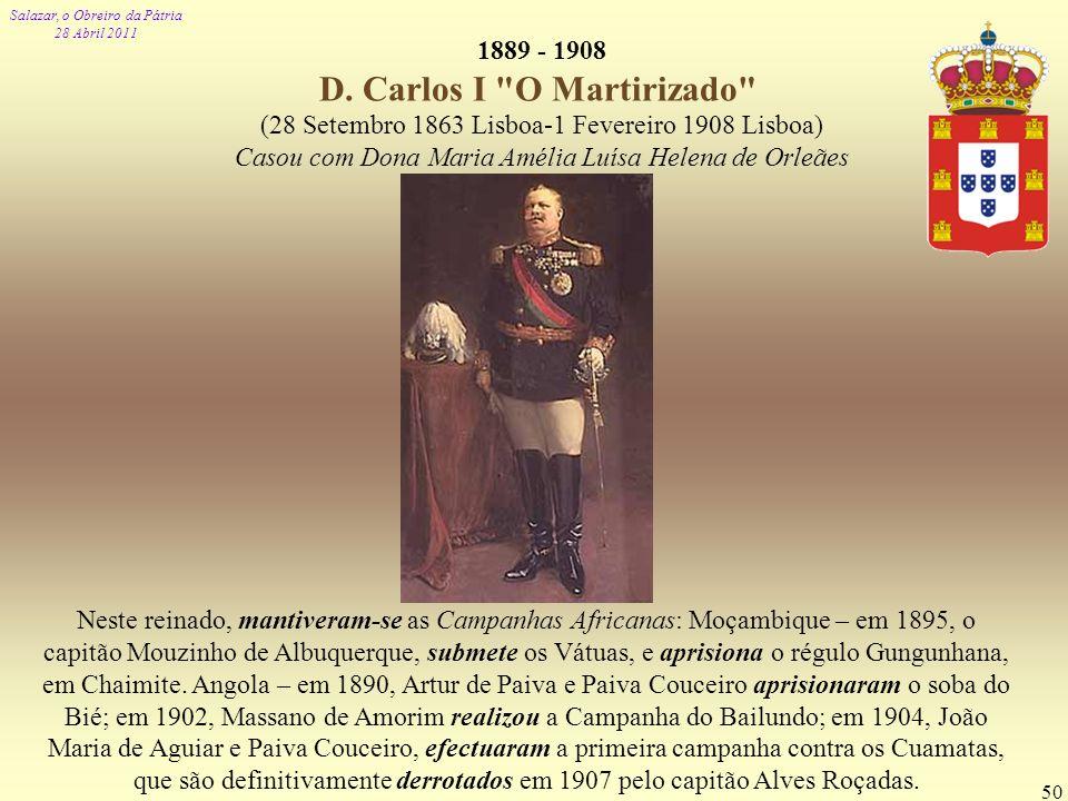 1889 - 1908 D. Carlos I O Martirizado