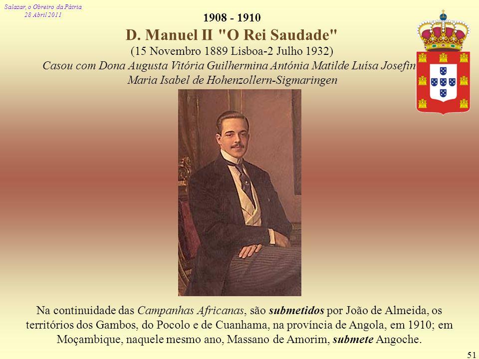 1908 - 1910 D. Manuel II O Rei Saudade