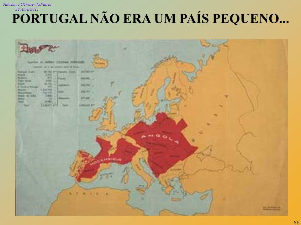 PORTUGAL NÃO ERA UM PAÍS PEQUENO...