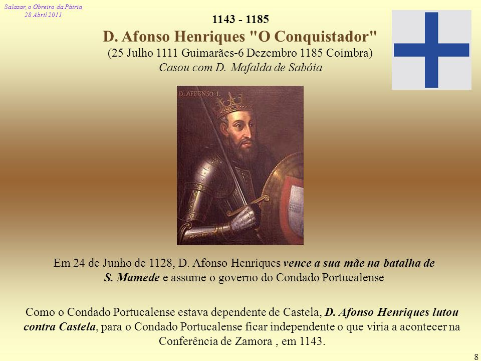1143 - 1185 D. Afonso Henriques O Conquistador
