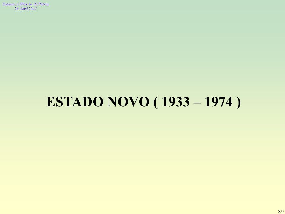 ESTADO NOVO ( 1933 – 1974 )