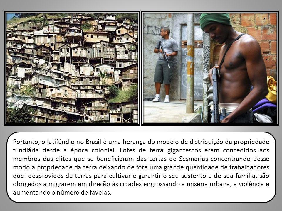 Portanto, o latifúndio no Brasil é uma herança do modelo de distribuição da propriedade fundiária desde a época colonial.
