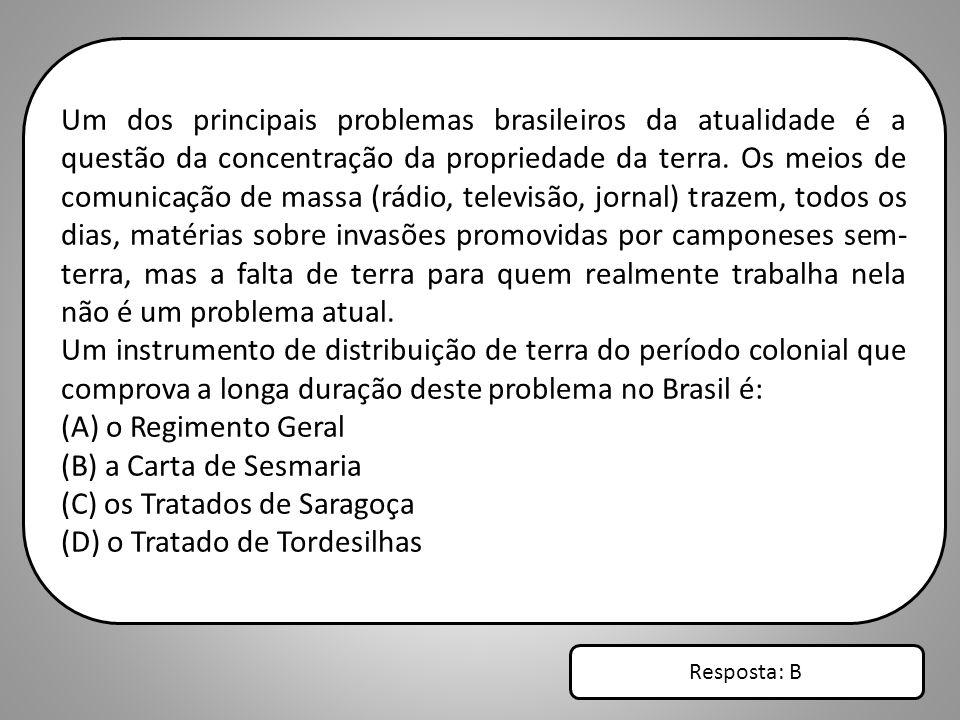 (C) os Tratados de Saragoça (D) o Tratado de Tordesilhas