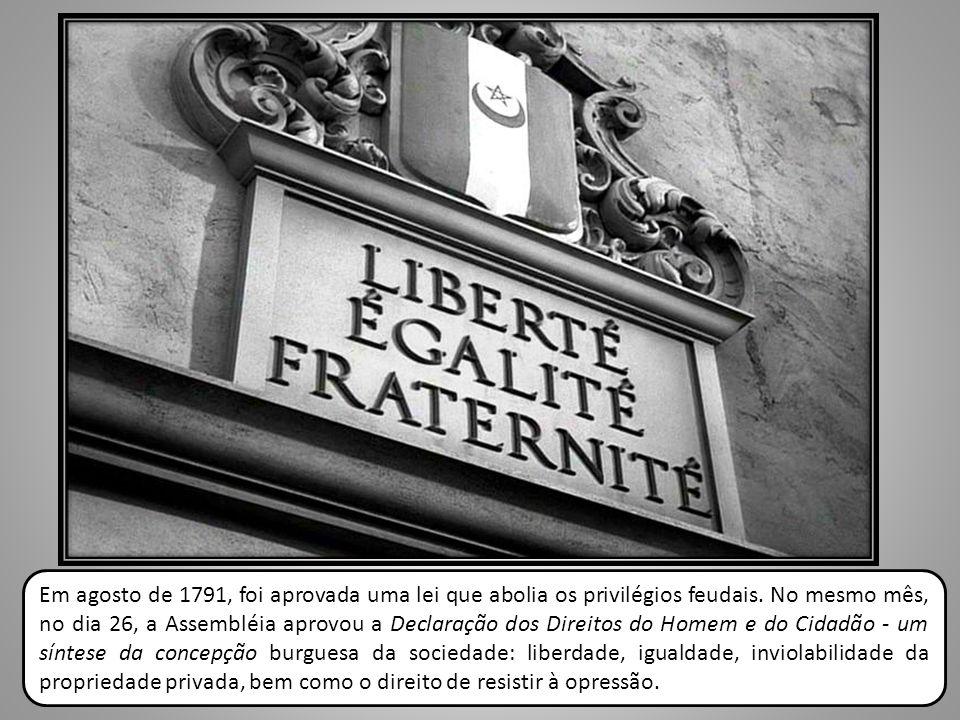 Em agosto de 1791, foi aprovada uma lei que abolia os privilégios feudais.