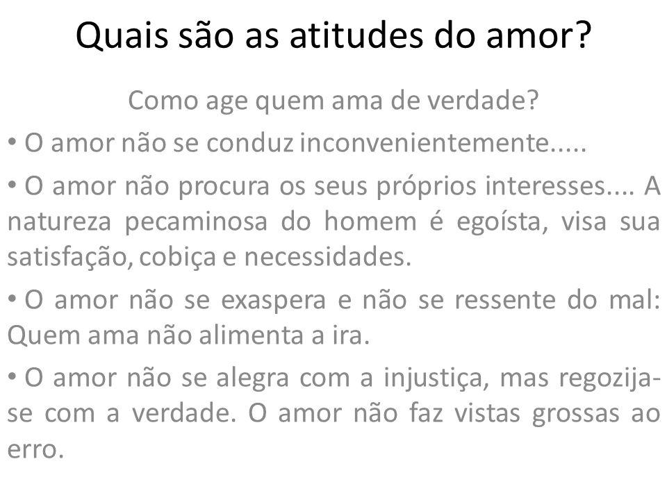 Quais são as atitudes do amor