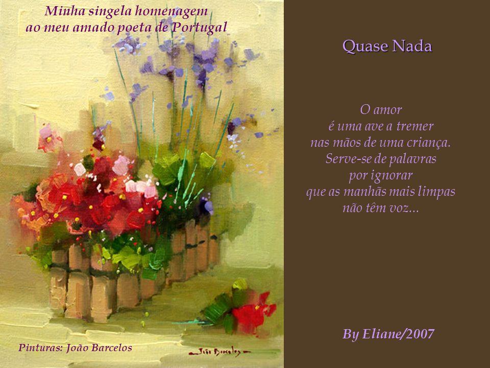Minha singela homenagem ao meu amado poeta de Portugal