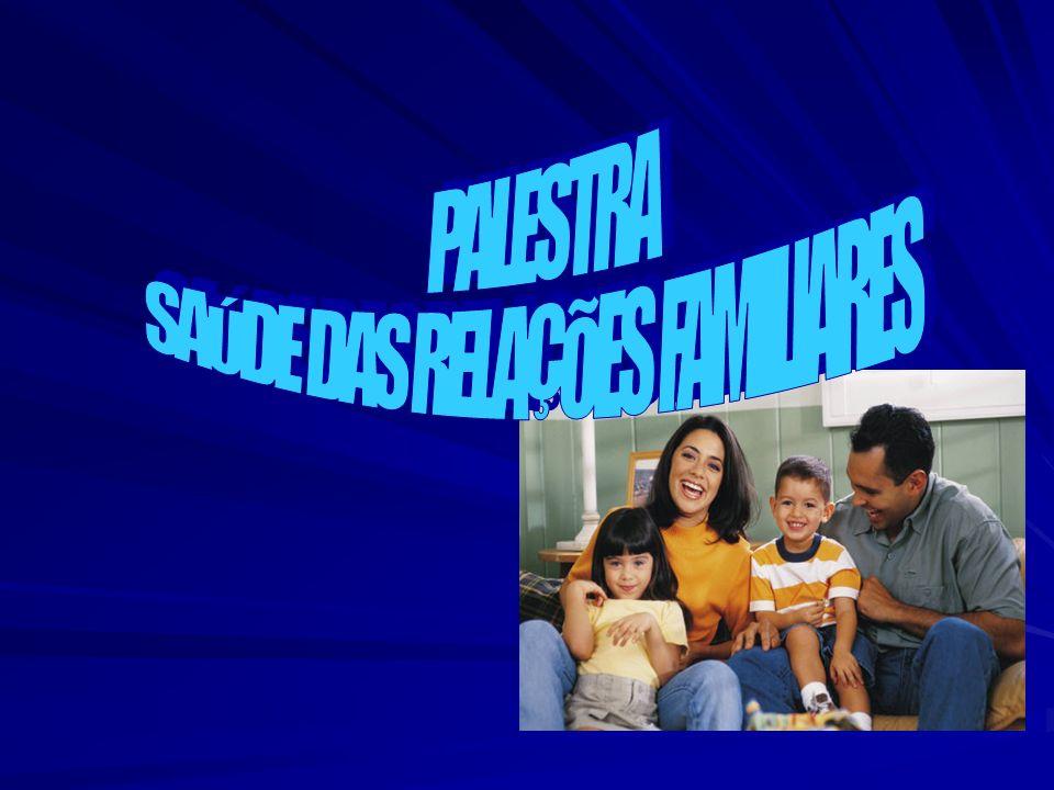 SAÚDE DAS RELAÇÕES FAMILIARES