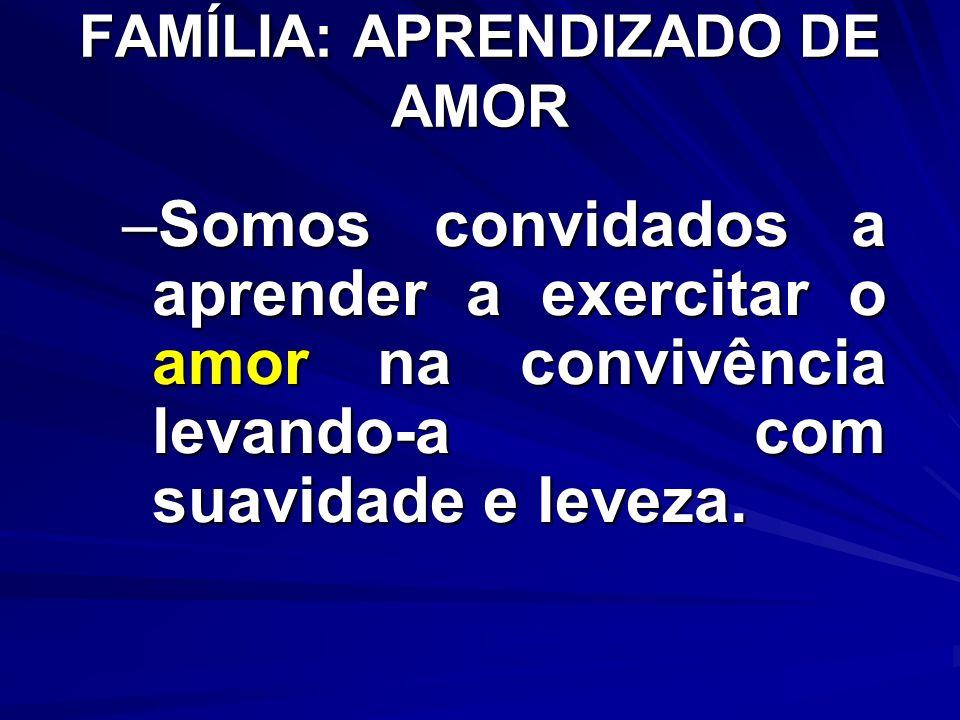 FAMÍLIA: APRENDIZADO DE AMOR
