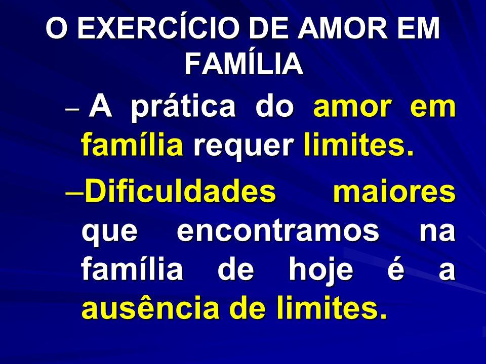 O EXERCÍCIO DE AMOR EM FAMÍLIA
