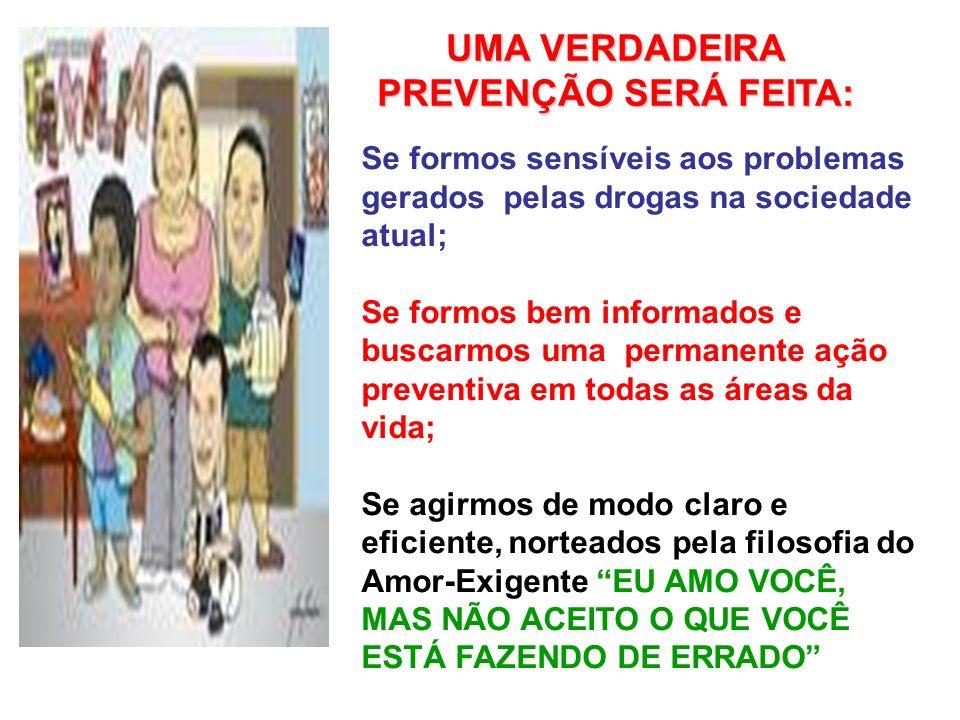 UMA VERDADEIRA PREVENÇÃO SERÁ FEITA: