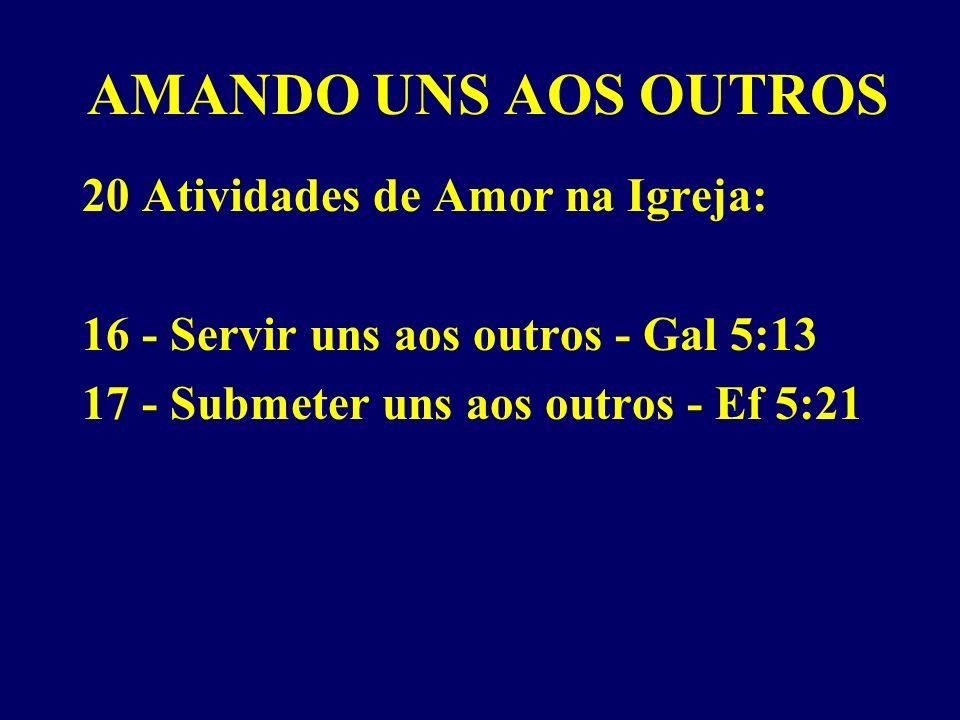 AMANDO UNS AOS OUTROS 20 Atividades de Amor na Igreja: