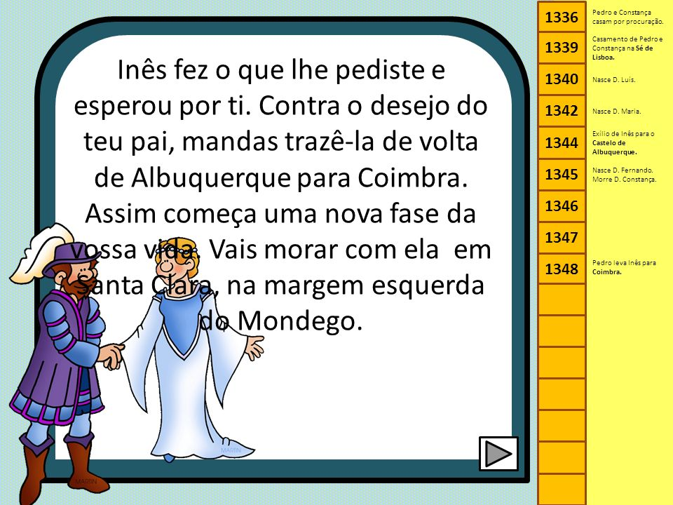 1336 1340. 1342. 1344. 1345. 1346. 1347. 1348. 1339. Pedro e Constança casam por procuração.