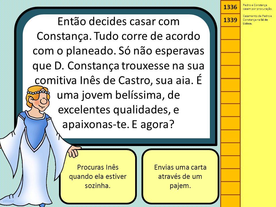 1336 1339. Pedro e Constança casam por procuração.