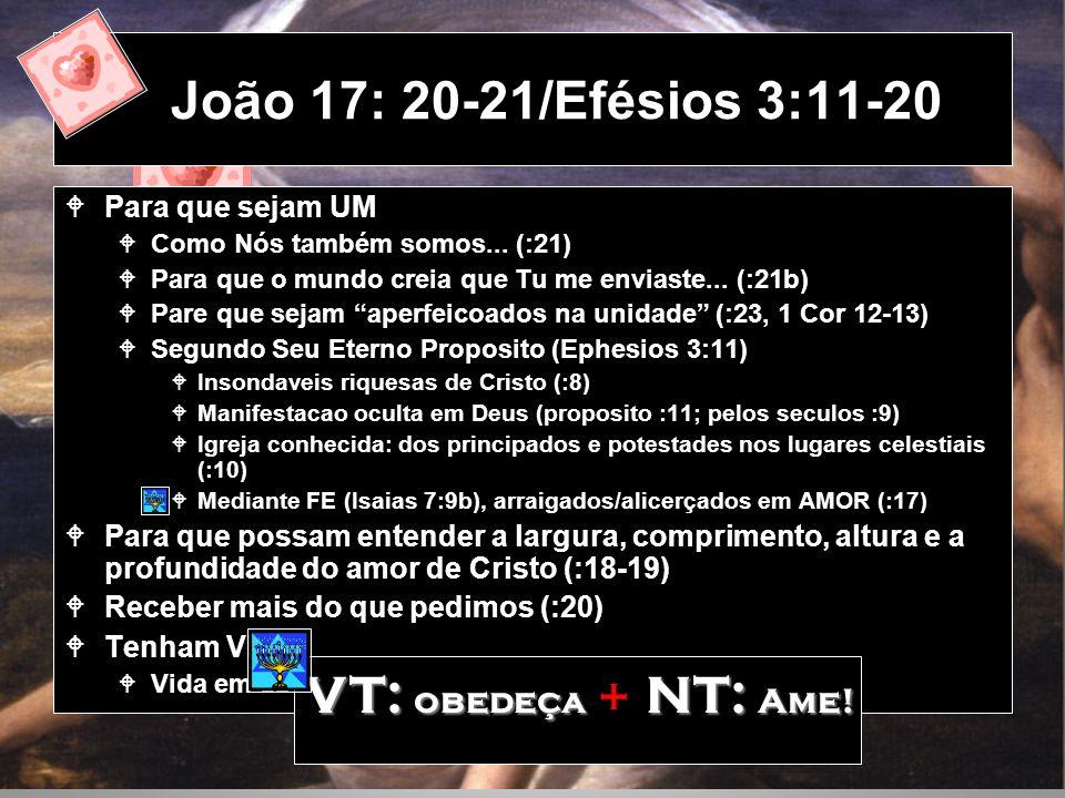 João 17: 20-21/Efésios 3:11-20 VT: obedeça + NT: Ame!