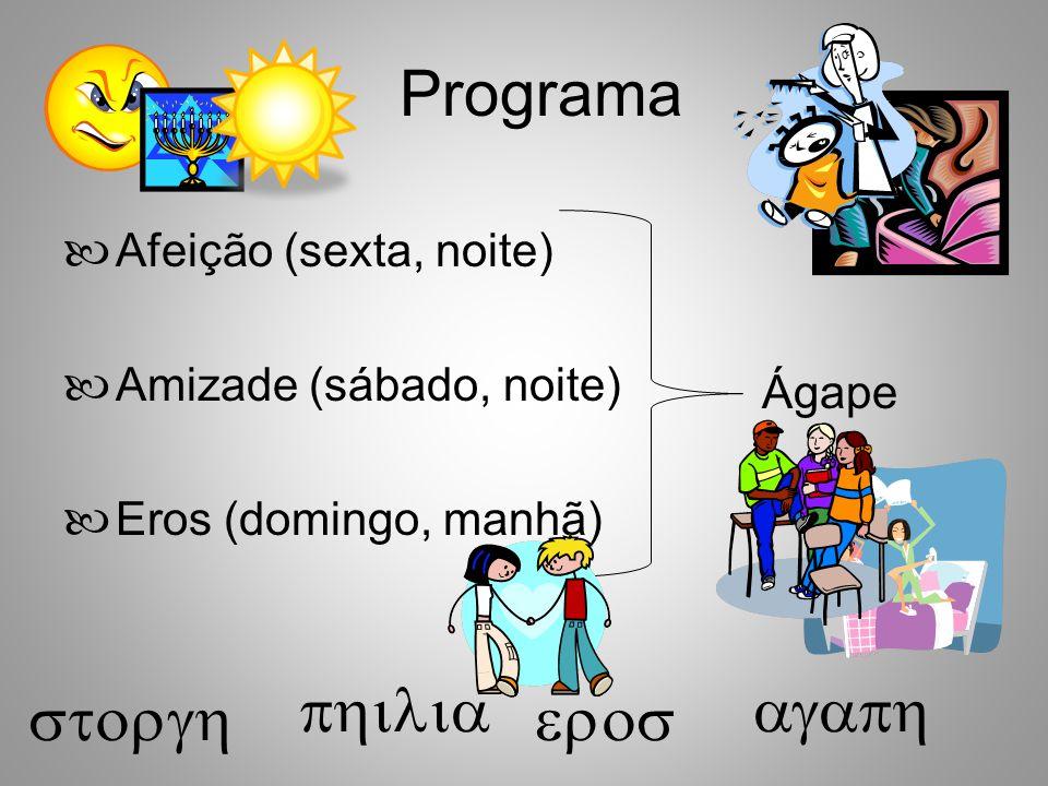 Programa philia agap storg eros Afeição (sexta, noite)