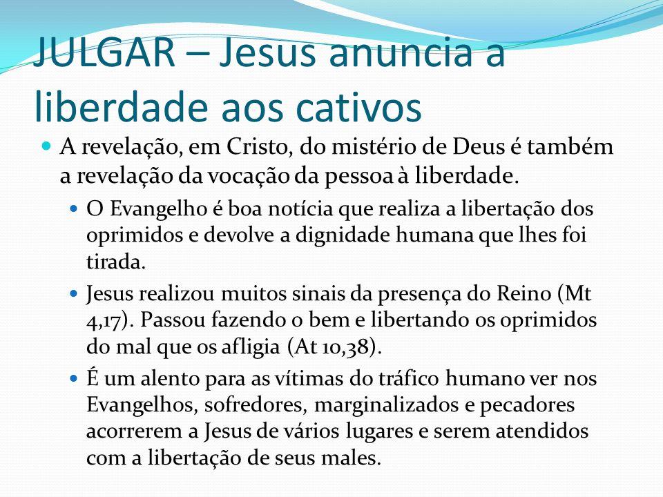 JULGAR – Jesus anuncia a liberdade aos cativos