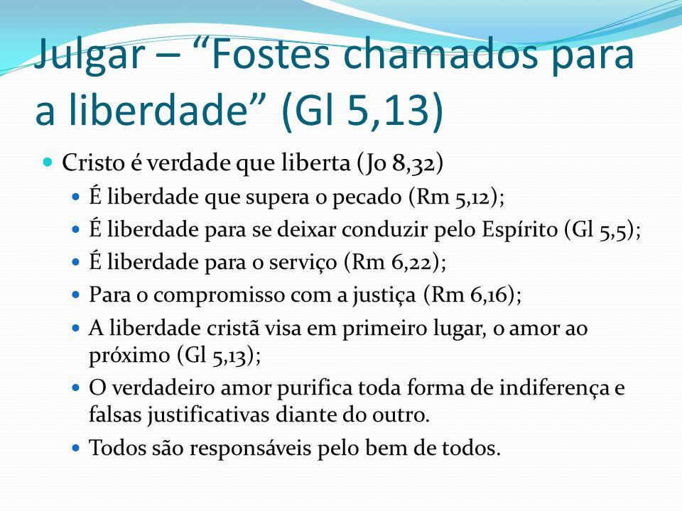 Julgar – Fostes chamados para a liberdade (Gl 5,13)