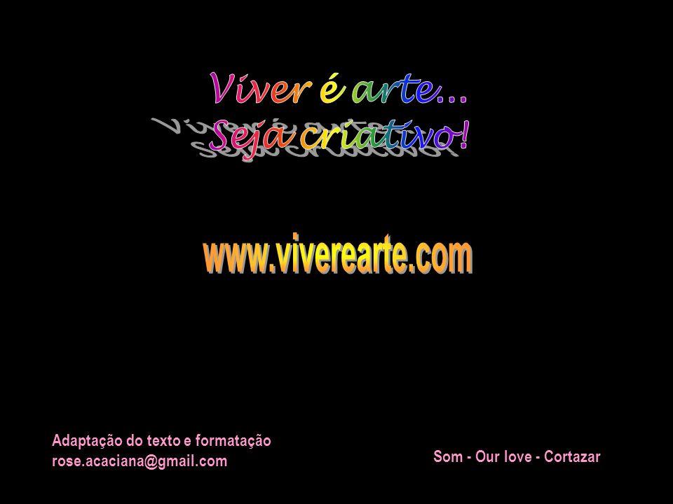 Viver é arte... Seja criativo! www.viverearte.com