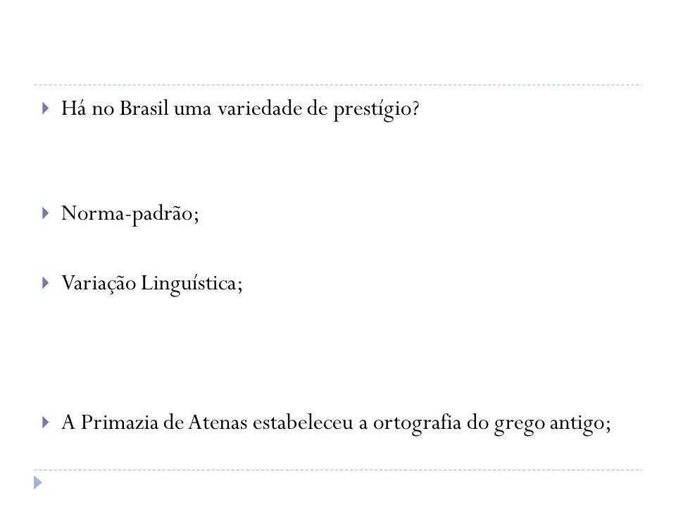 Há no Brasil uma variedade de prestígio