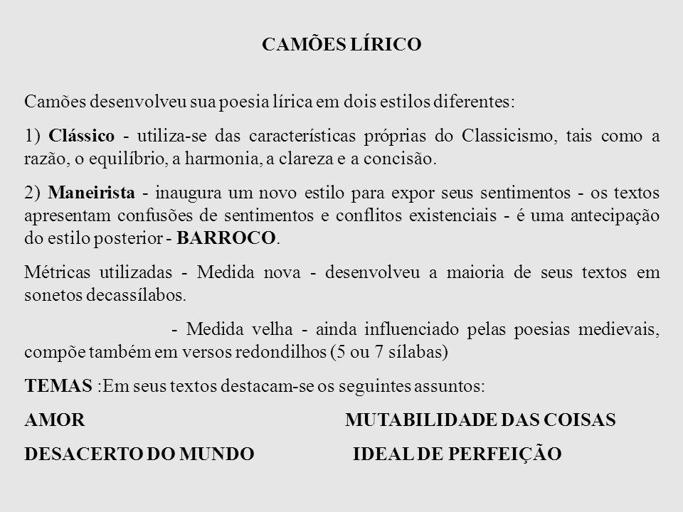 CAMÕES LÍRICO Camões desenvolveu sua poesia lírica em dois estilos diferentes: