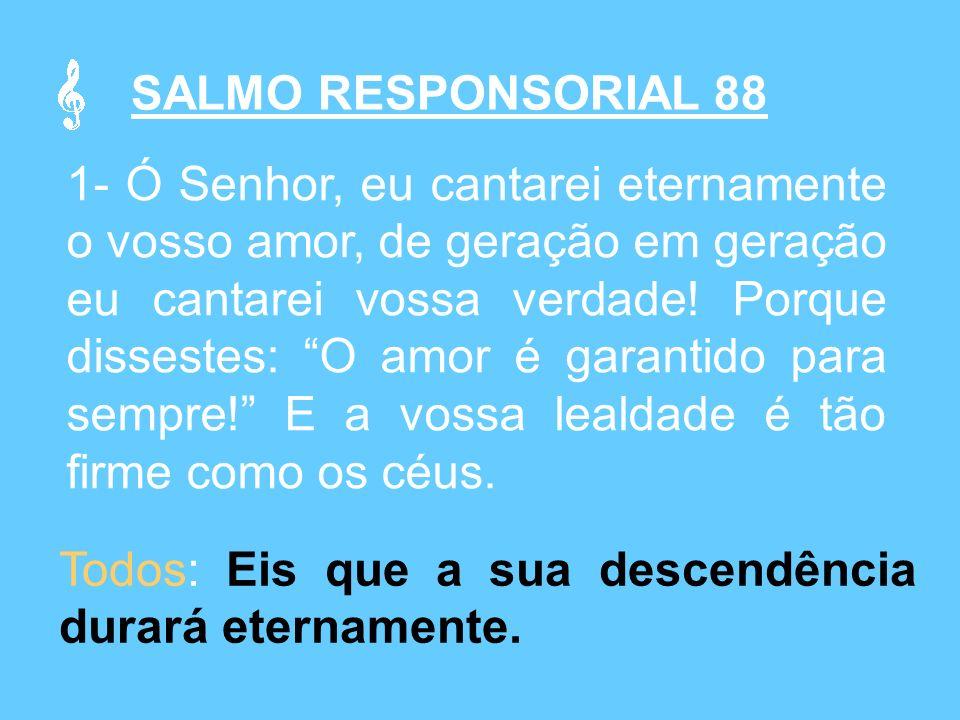 SALMO RESPONSORIAL 88