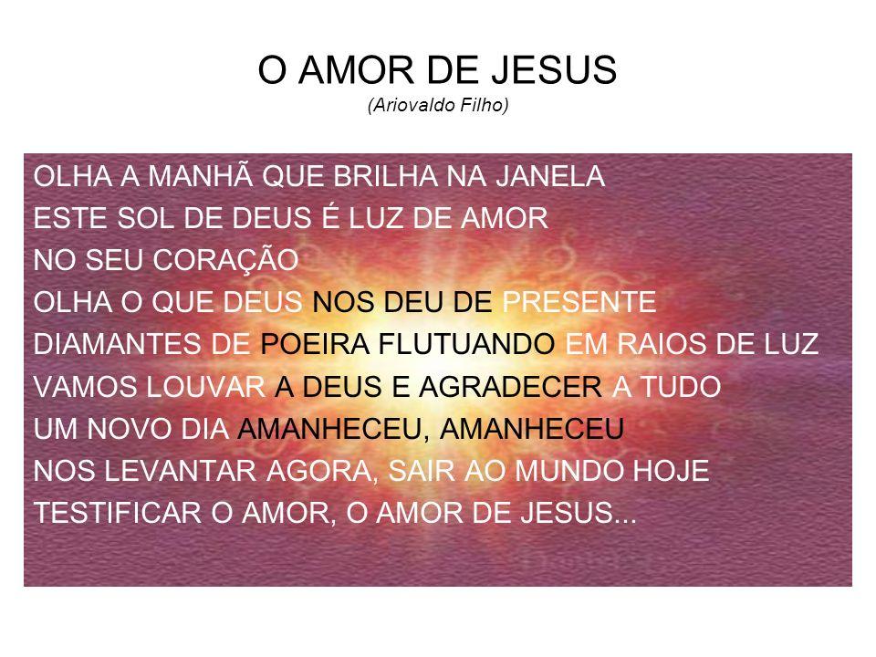 O AMOR DE JESUS (Ariovaldo Filho)